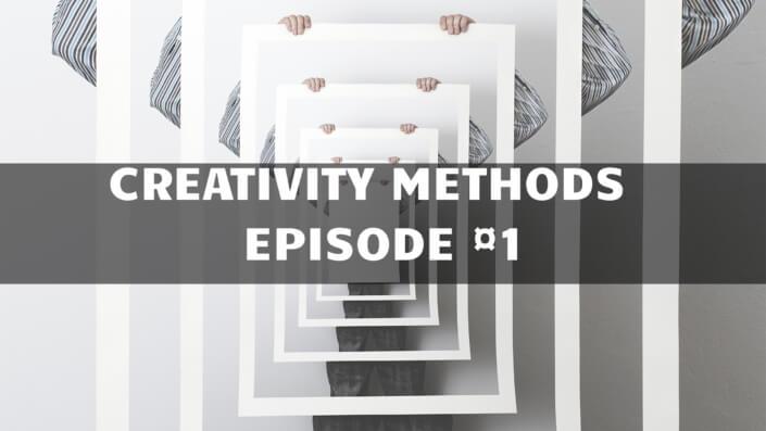 Creativity methods Part 1