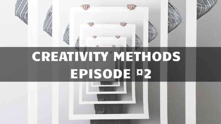Creativity methods Part 2